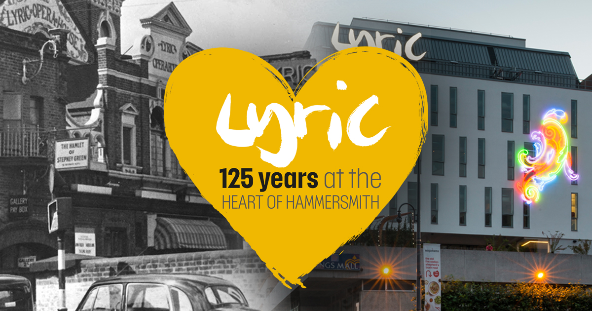 125 years of the Lyric Hammersmith Theatre